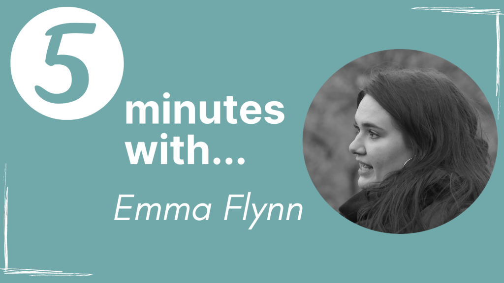 A banner for the series with the words '5 minutes with Emma Flynn' next to a circular image of Emma.
