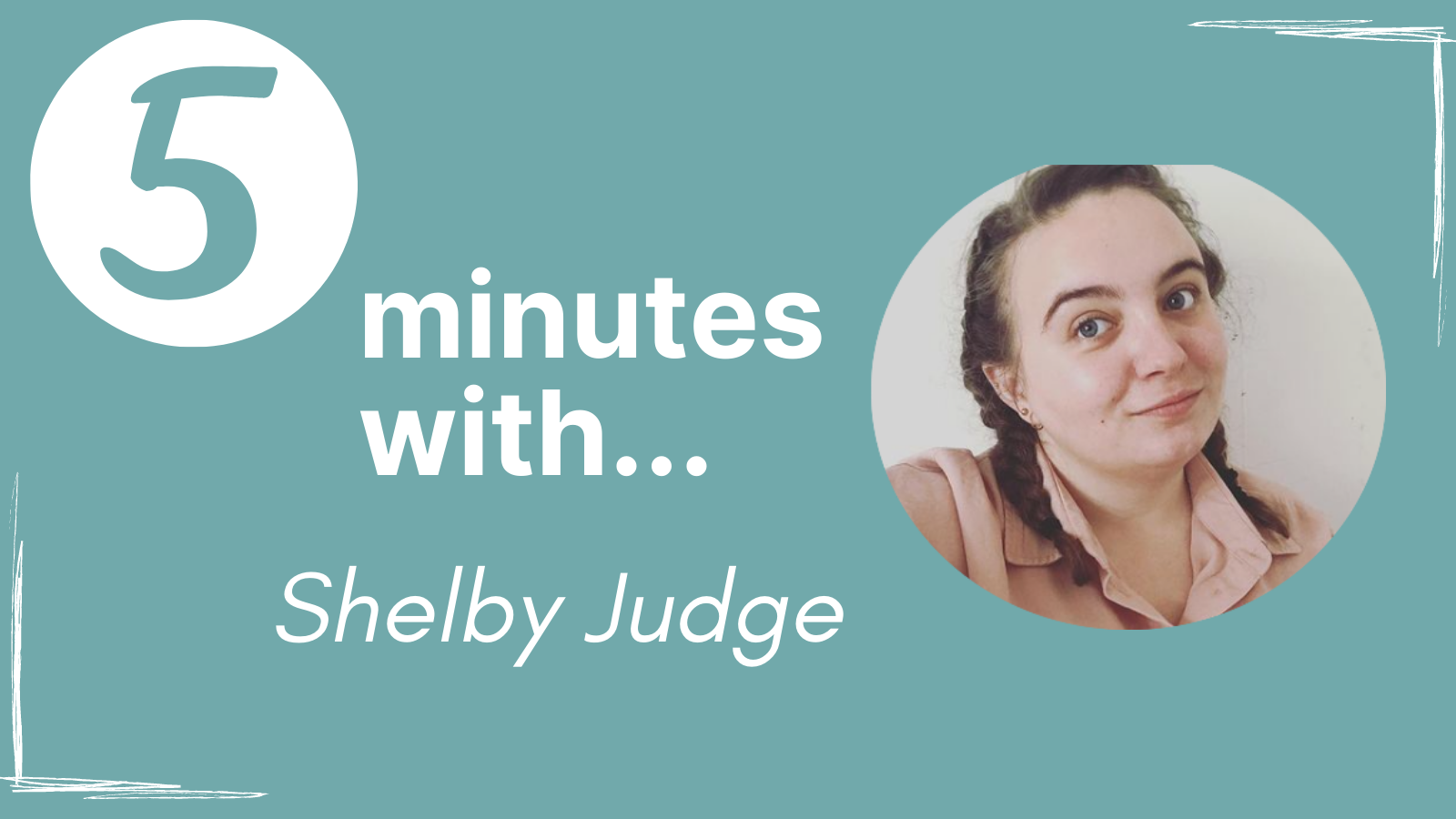 A promotional image for the '5 Minutes With' series that has a picture of Shelby Judge.