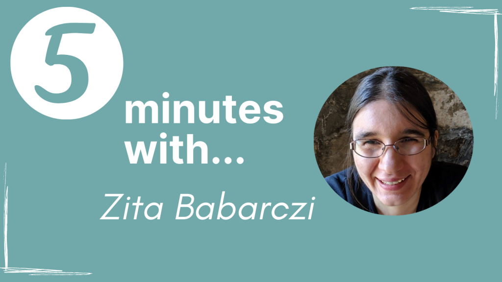 A banner for the '5 Minutes With' series. The text '5 minutes with... Zita Babarczi' sits next to a circular image of Zita.